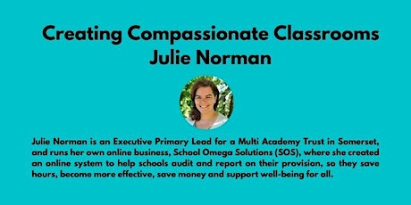 Creating Compassionate Classrooms - Julie Norman tickets