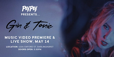 'Gin & Tonic' Music Video Premiere + Live Show tickets