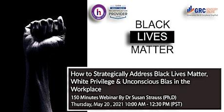 How to Strategically Address Black Lives Matter, White Privilege tickets