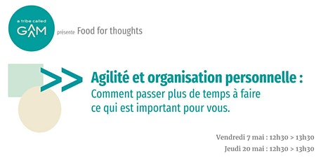 Food for thoughts : agilité et organisation personnelle billets