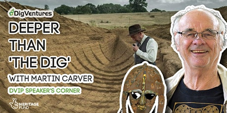 Deeper Than 'The Dig' with Martin Carver tickets