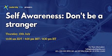 Self Awareness: Don't be a stranger - 150721 - Switzerland tickets
