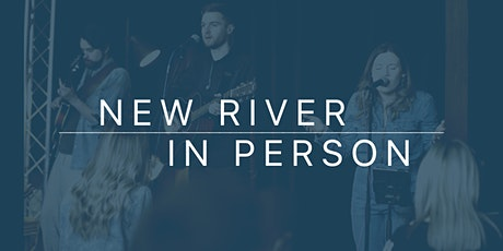 New River IN PERSON tickets