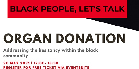 BLACK PEOPLE: LET'S TALK ABOUT ORGAN DONATION tickets