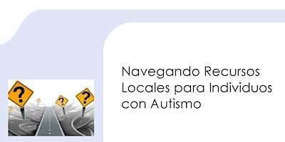 Navegando Recursos Locales para Individuos con Autismo | #3633