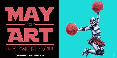 May the Art Be With You | Opening Reception tickets