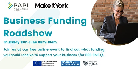 ONLINE EVENT  Business Funding Roadshow for YORK based businesses Tickets
