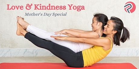 Love and Kindness Yoga - Mother's Day Special tickets