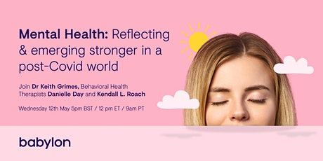 Mental Health: Reflecting & emerging stronger in a post-Covid world tickets