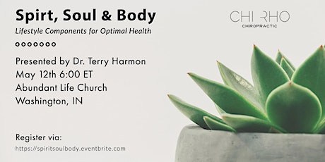 Spirit, Soul & Body: Lifestyle Components for Optimal Health tickets