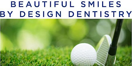 Beautiful Smiles by Design Grand Opening and Golf Tournament tickets