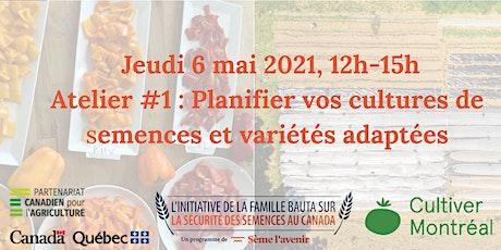 Atelier 1 Semences & variétés adaptées : Planifiez vos cultures de semences billets