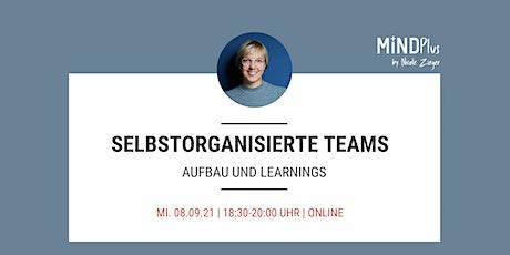 Selbstorganisierte Teams - Aufbau und Learnings Tickets