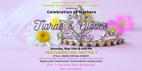 NVCC KINGDOM DAUGHTERS TIARAS & GLOVES TEA PARTY tickets