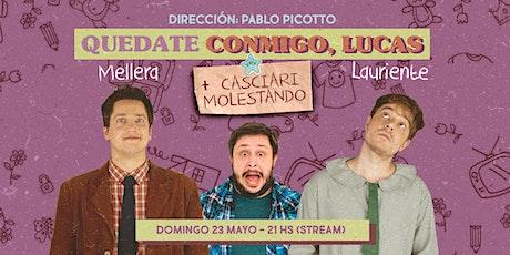 «Quedate conmigo, Lucas» (Comentado) DOMINGO 23 MAYO tickets