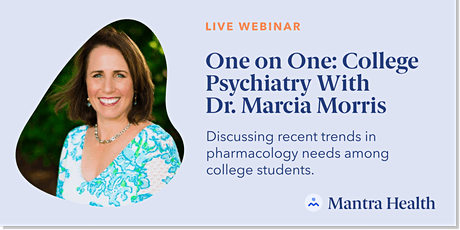 One on One: College Psychiatry With Dr. Marcia Morris tickets
