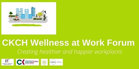 Wellness at Work Forum (Inaugural Meeting) tickets