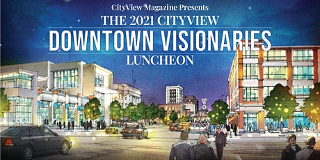 2021 CityView Downtown Visionaries Luncheon tickets