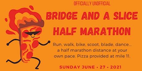 Bridge and a Slice Half Marathon (Fifth Semi-Annual!!!) tickets