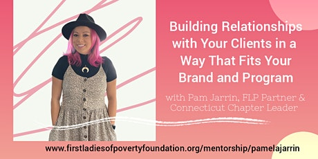 Building Authentic Relationships with Your Clients with Pam Jarrin tickets