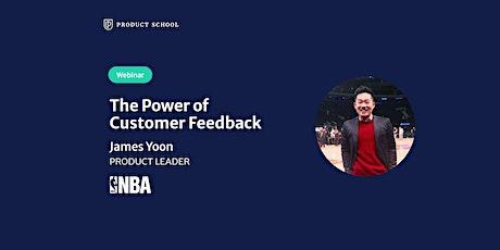 Webinar: The Power of Customer Feedback by NBA Product Leader tickets