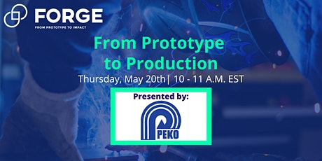 PEKO Masterclass: From Prototype to Production - Hosted By FORGE (VIRTUAL) tickets