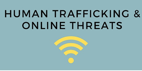 Human Trafficking and Online Threats 5/6 tickets