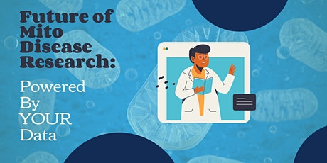 The Future of Mitochondrial Disease Research Powered by Your Data! tickets