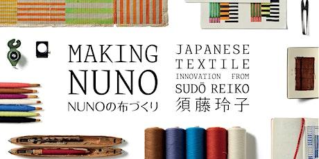 MAKING NUNO Exhibition Booking (28 June - 4 July) tickets