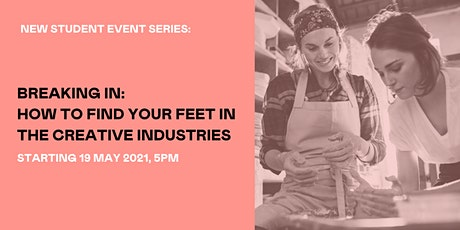 Breaking In: How to find your feet in the Creative Industries tickets