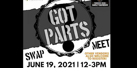 GOT PARTS !?! Swap Meet tickets