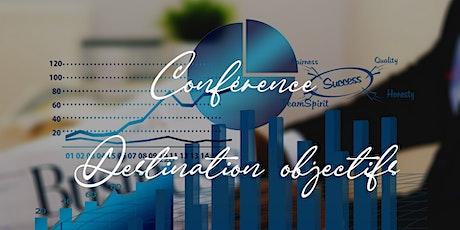 Conférence Destination objectifs billets