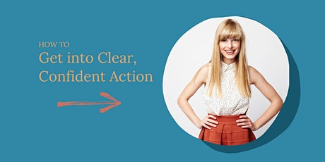 How to Take (and Keep Taking!) Clear, Confident Action tickets
