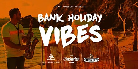 Bank Holiday Vibes tickets