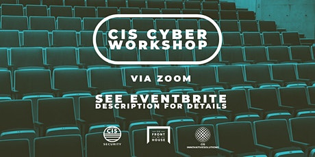 CIS Cyber Workshop - 26TH MAY tickets