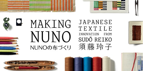 MAKING NUNO Exhibition Booking (5 - 11 July) tickets