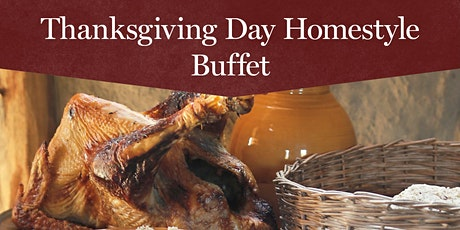 Thanksgiving Day Homestyle Buffet - Thursday, November 25, 4:00 pm tickets