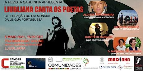 Ljubljana Canta os Poetas- Comemorações do Dia Mundial da Língua Portuguesa tickets