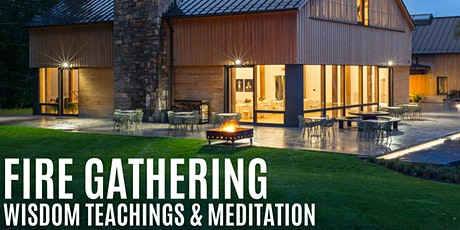 Fire Gathering: Wisdom Teachings and Meditation tickets