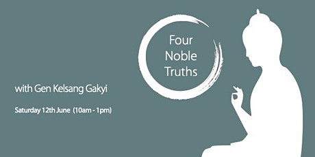 Half-Day Course - The Four Noble Truths (Sat 12 June) tickets