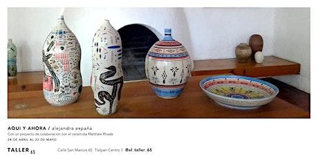 """Alejandra España """"Aquí y Ahora"""" Exposicion de arte boletos"""