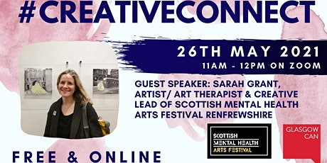 #CreativeConnect May 2021 with guest speaker Sarah Grant from SMHAF tickets