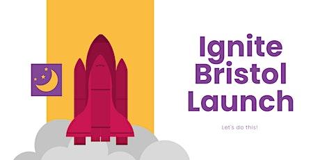 Ignite Bristol Launch Event - Evening tickets