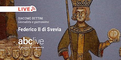 Giacomo Bettini - Federico II di Svevia biglietti