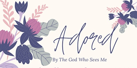 "SoCal Ladies Conference "" Adored by the God who sees me"" tickets"