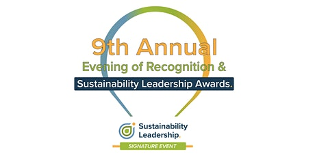 9th Annual Evening of Recognition & Sustainability Leadership Awards tickets