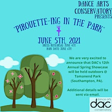 """""""Pirouette-ing In The Park"""" -  DAC's  12th Annual Spring Showcase tickets"""