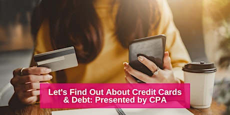 Let's Find Out About Credit Cards & Debt: Presented by CPA tickets