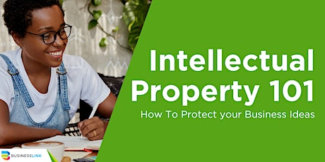 Intellectual Property101 - How to Protect your Business Ideas tickets