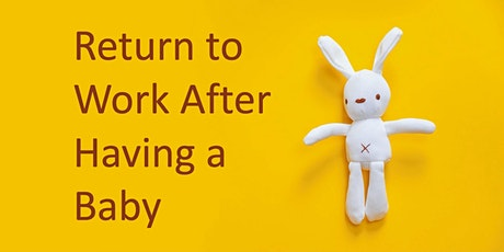Return to Work After Having a Baby tickets